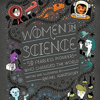 Women in Science 50 Fearless Pioneers Who Changed the World